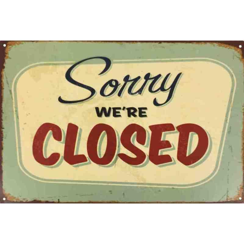 """Plaque Métal """"Sorry We're Closed"""" - 20 x 30 cm."""