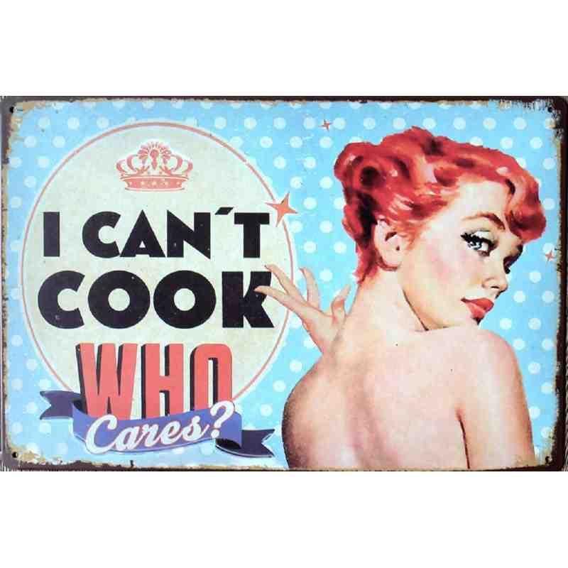 "Plaque Métal ""I can't cook, who cares ?"" - 20 x 30 cm."